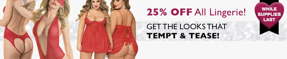 25% Off All Lingerie! While Supplies Last. Get the Looks That Tempt & Tease! Shop Now.