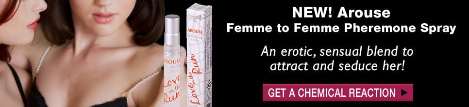 NEW! Arouse Femme to Femme Pheremone Spray An Erotic, Sensual Blend to Attract and Seduce Her! Shop Now!
