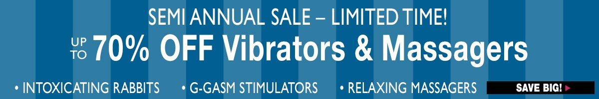 Semi Annual Vibrator Sale! Up to 70% off!